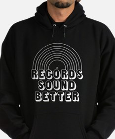 Records Sound Better Hoody