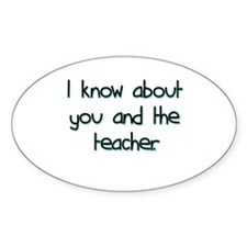 you and the teacher Oval Decal