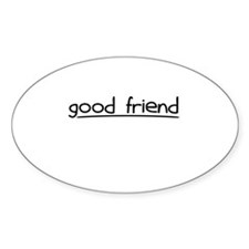 good friend Oval Decal