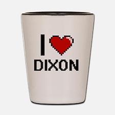 I Love Dixon Shot Glass