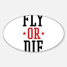 FLY OR DIE Decal