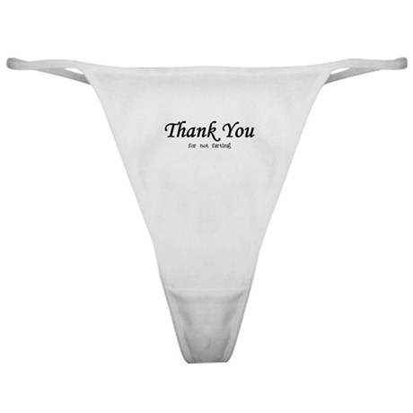 Thank You for not farting Classic Thong