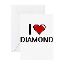 I Love Diamond Greeting Cards
