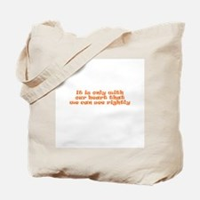 It is only with our heart tha Tote Bag