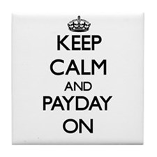 Keep Calm and Payday ON Tile Coaster