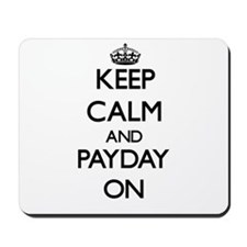 Keep Calm and Payday ON Mousepad