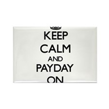 Keep Calm and Payday ON Magnets