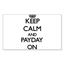 Keep Calm and Payday ON Decal