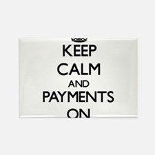 Keep Calm and Payments ON Magnets