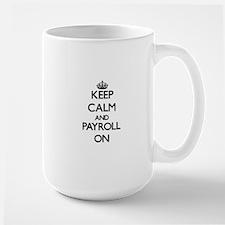 Keep Calm and Payroll ON Mugs