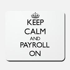 Keep Calm and Payroll ON Mousepad