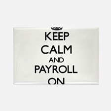 Keep Calm and Payroll ON Magnets
