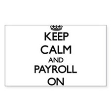Keep Calm and Payroll ON Decal