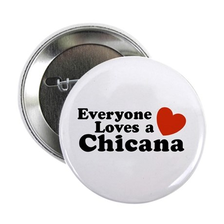Everyone Loves a Chicana Button