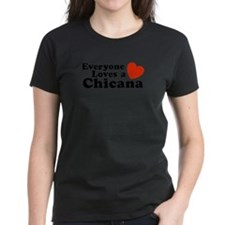 Everyone Loves a Chicana Tee