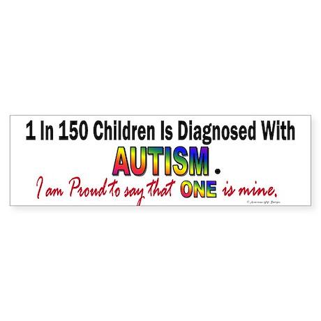 1 in 150 Children (1 Is Mine) Bumper Sticker