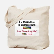 1 in 150 Children (1 Is Mine) Tote Bag