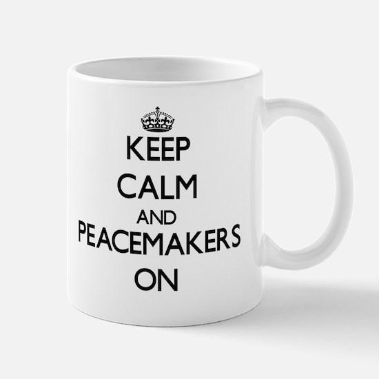 Keep Calm and Peacemakers ON Mug