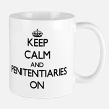 Keep Calm and Penitentiaries ON Mug