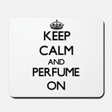 Keep Calm and Perfume ON Mousepad