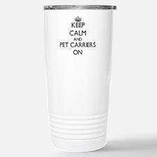 Keep Calm and Pet Carri Stainless Steel Travel Mug
