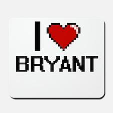 I Love Bryant Mousepad