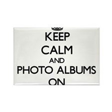Keep Calm and Photo Albums ON Magnets