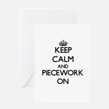 Keep Calm and Piecework ON Greeting Cards