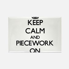 Keep Calm and Piecework ON Magnets