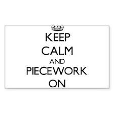 Keep Calm and Piecework ON Decal
