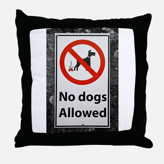 no-dogs-allowed-sign Throw Pillow