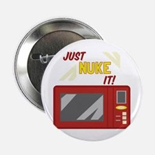 "Just Nuke It! 2.25"" Button (10 pack)"