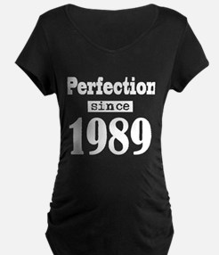 Perfection since 1989 Maternity T-Shirt