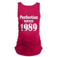 Perfection since 1989 Maternity Tank Top