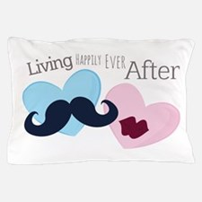 Living Happily Pillow Case