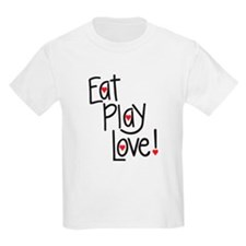 Eat Play Love! T-Shirt