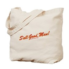 S'all Good Man Better Call Saul Tote Bag