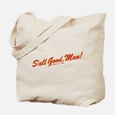 S'all Good Man Better Call Saul Tote Bag