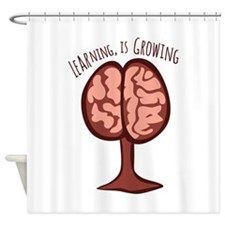 Learning Is Growing Shower Curtain