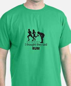 I Thought They Said Rum T-Shirt
