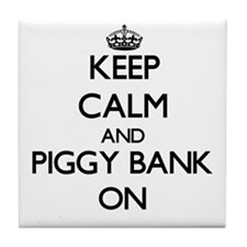Keep Calm and Piggy Bank ON Tile Coaster