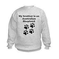 My Brother Is An Australian Shepherd Sweatshirt