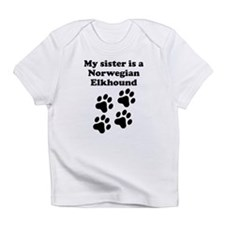 My Sister Is A Norwegian Elkhound Infant T-Shirt