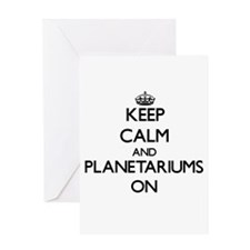 Keep Calm and Planetariums ON Greeting Cards