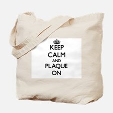 Keep Calm and Plaque ON Tote Bag