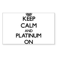 Keep Calm and Platinum ON Decal