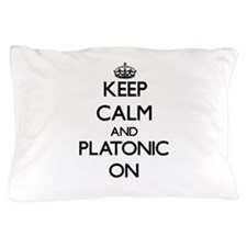Keep Calm and Platonic ON Pillow Case