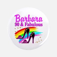 90 AND FABULOUS Button
