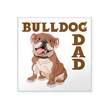 """BULLDOG DAD Square Sticker 3"""" x 3"""""""