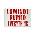 Luminol Ruined Everything Rectangle Magnet